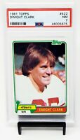1981 Topps #422 San Francisco 49ers DWIGHT CLARK Rookie Football Card PSA 7 NM