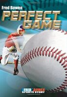 Perfect Game (Fred Bowen Sports Story Series) (Fred Bowen Sports Stories) by Fre