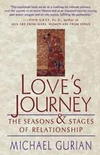 Love's Journey : The Season's and Stages of a Relationship by Michael Gurian...