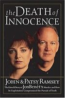 The Death of Innocence : The Untold Story of JonBenets Murder and How Its Explo