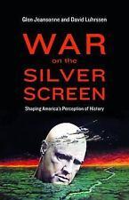 War on the Silver Screen: Shaping America's Perception of History, Luhrssen, Dav