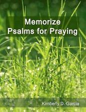 Memorize Psalms for Praying : A Bible Study Guide to Easy Bible Memorization...