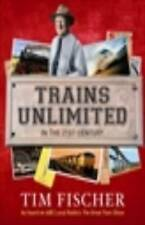 """Trains Unlimited in the 21st Century"" *NEW* by Tim Fischer (Paperback, 2011)"