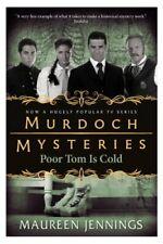 Murdoch Mysteries - Poor Tom Is Cold,Maureen Jennings