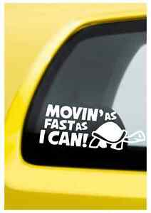 Movin As Fast As I Can funny car van, bumper, lorry JDM vinyl decal sticker