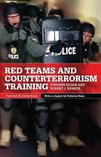 Red Teams and Counterterrorism Training 7 by Stephen Sloan and Robert J....