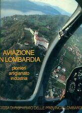 AA. VV., Aviazione in Lombardia. Pionieri artigianato e industria. Cariplo 1982