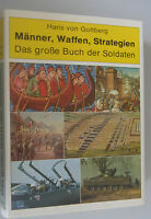 Männer,Waffen ,Strategien=Das große Buch der Soldaten= Hans von Gottberg