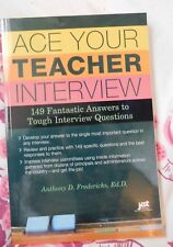 Ace Your Teacher Interview : 149 Fantastic Answers to Tough Interview Questions