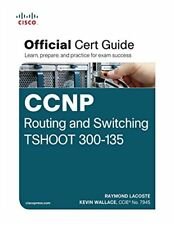 Cisco Systems CCNP Routing and Switching Tshoot 300-135 Official Cert Guide
