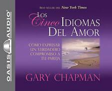 Los Cincos Idiomas del Amor: Como Expresar Un Verdadero Compromiso a Tu Pareja (