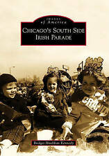 Chicago's South Side Irish Parade by Bridget Houlihan Kennedy (Paperback /...
