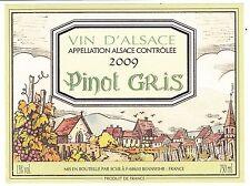 ETIQUETTE DE VIN DE FRANCE   PINOT GRIS    VIN D ALSACE 2009