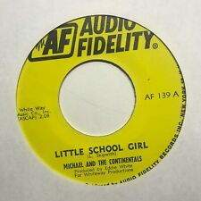 northern sweet soul 45 MICHAEL & THE CONTINENTALS Little School Girl LISTEN