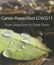 Canon PowerShot G10 / G11: From Snapshots t... by Carlson, Jeff Carlso Paperback