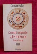 Comment comprendre votre horoscope - G. Holley Edition intégrale livre occasion