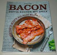 James Villas: Bacon - Deftig Kochen mit Speck Kochbuch Heel Buch Neu!