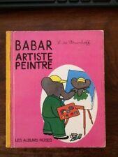 LES ALBUMS ROSES/Laurent de BRUNHOFF/BABAR ARTISTE PEINTRE HACHETTE 1970 EO