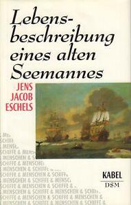 LEBENSBESCHREIBUNG EINES ALTEN SEEMANNES - Jens Jacob Eschels