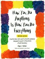 NEW How You Do Anything Is How You Do Everything - Revised Edition C Huber Book
