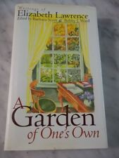 A GARDEN OF ONE'S OWN: WRITINGS OF ELIZABETH LAWRENCE - SIGNED UNC