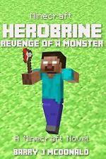 Minecraft - Herobrine Revenge Of A Monster - A Minecraft Novel (Book) (Volume 2)
