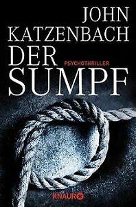 Der Sumpf: Psychothriller von Katzenbach, John | Buch | Zustand gut