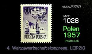 Polen 1957, Postfrisch, MiNr. 1018; 4. Weltgewerkschaftskongress, LEIPZIG