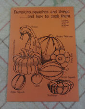 PUMPKINS, SQUASHES AND THINGS...........AND HOW TO COOK THEM.  P/B.