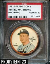1962 Salada Tea Coin Junket #111 Ed Matthews (Mathews) PSA 10 GEM MINT POP 3