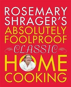 Absolutely Foolproof Classic Home Cooking, Rosemary Shrager, Very Good