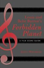 Louis and Bebe Barron's Forbidden Planet: A Film Score Guide: By James Eugene...