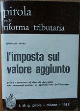 L'imposta sul valore aggiunto - Sessa - l. di g. pirola,1973 - R