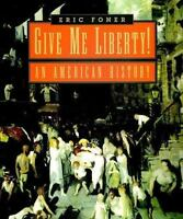 Give Me Liberty: An American History (v. 1)