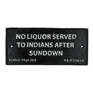 No Liquor Served To Indians After Sundown Cast Iron Sign Wall Plaque Bar Pub