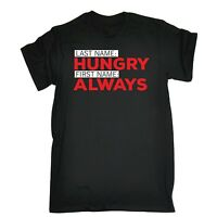 Men's Last Name Hungry First Name Always Funny Joke Humour T-SHIRT Birthday