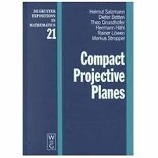 De Gruyter Expositions in Mathematics: Compact Projective Planes 21 by Dieter...