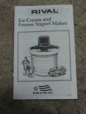 Rival Ice Cream and frozen Yogurt Maker ownners manual and recipe book     ct50