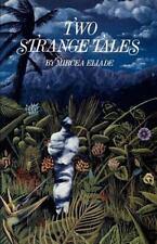 Two Strange Tales Eliade, Mircea Paperback