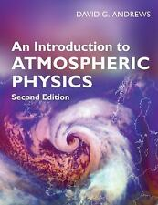 An Introduction to Atmospheric Physics by David G. Andrews (2010, Paperback,...