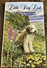 Little Dog Lost ~ The Story Of A Bearded Collie Dog ~ S. Moorhouse Book