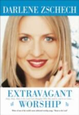 Extravagant Worship: Holy, Holy, Holy Is the Lord God Almighty Who Was and Is, a