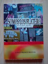 PLATERO Y TÚ–'SOMOS LOS PLATERO/ESTO ES R&R Y NO SOMOS AMERICANOS'-BOOK. SIGNED.