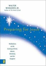 Preparing for Jesus: Meditations on the Coming of Christ, Advent, Christmas and