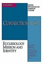 United Methodism and American Culture: Connectionalism : Ecclesiology Mission...