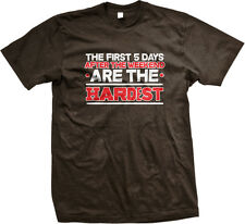 The First 5 Days After Weekend Are Hardest Five Work Monday Lazy Men's T-Shirt