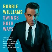ROBBIE WILLIAMS SWINGS BOTH WAYS Michael Buble, Kelly Clarkson Album CD NEW
