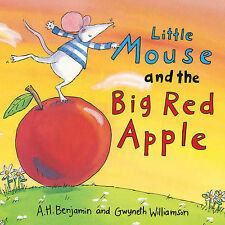 Good, Little Mouse and the Big Red Apple, Williamson, Gwyneth, Benjamin, A. H.,
