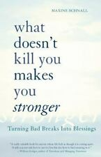 What Doesn't Kill You Makes You Stronger: Turning Bad Breaks Into Blessings, Sch