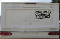 ON AN ADVENTURE BEFORE DEMENTIA LARGE DECAL STICKER CAR VAN CAMPER CARAVAN FUNNY